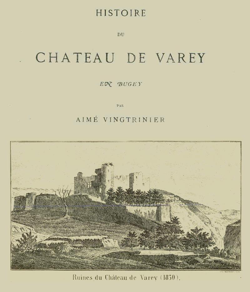 Histoire du Château de Varey par Aimé Vingtrinier